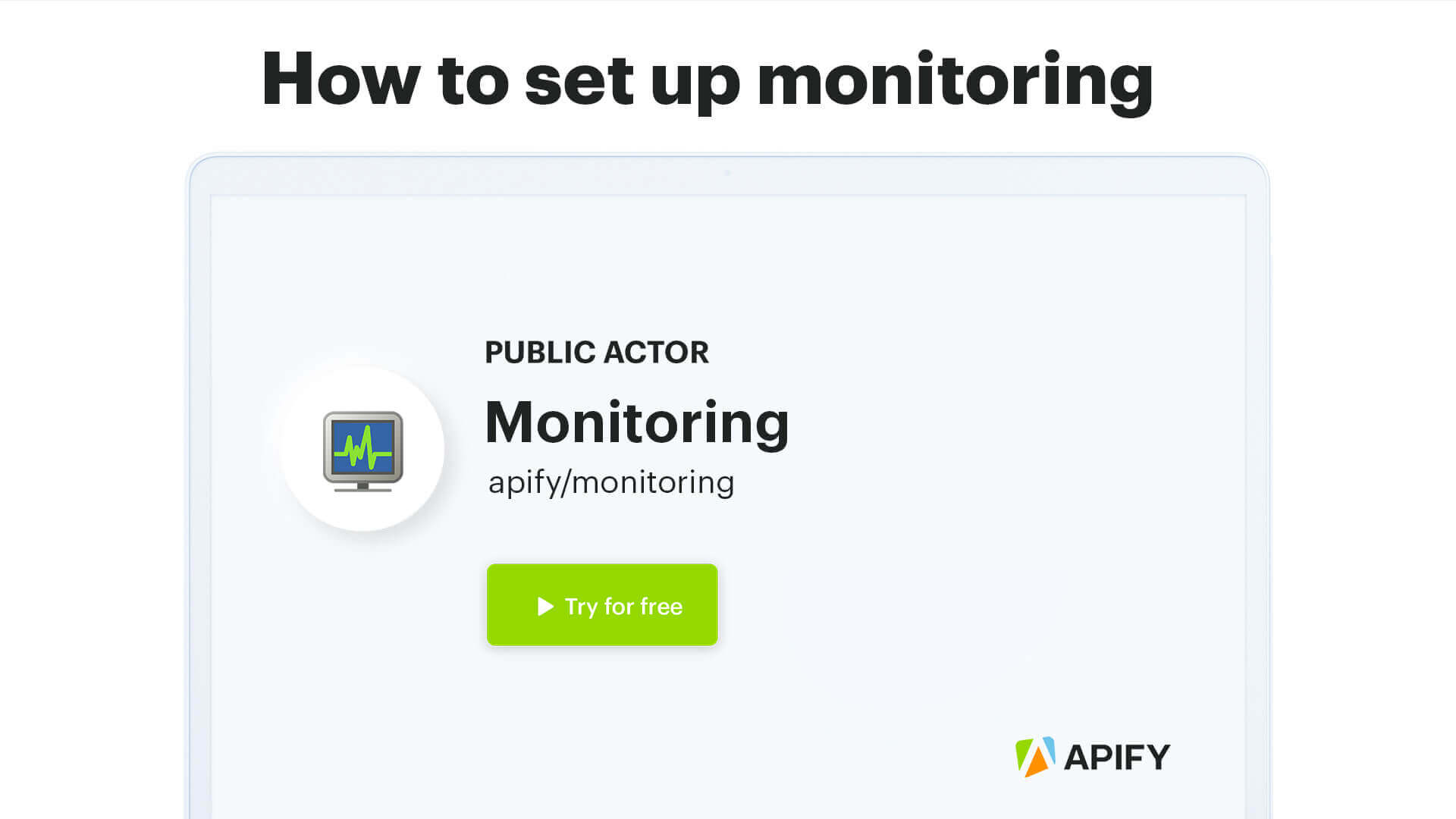 Video tutorial for setting up Monitoring for your Apify projects.